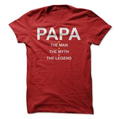 PAPA - The Man - The Myth - The Legend - Dad - Daddy - Father