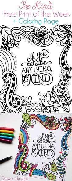 Free Print of the Week: If You Can Be Anything, Be Kind + a Coloring Page version as well! | bydawnnicole.com