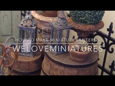 How to make miniature lanterns