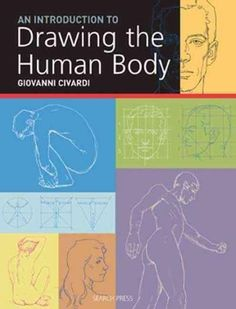 Introduction to Drawing the Human Body (The Art of Drawing)