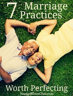 7 Marriage Practices Worth Perfecting