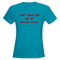 Dont Make Me Use My Teacher Voice Womens Dark T- Funny Womens Dark T-Shirt by CafePress