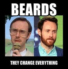 Beards. They change everything.