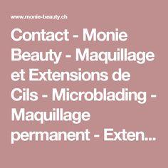Contact - Monie Beauty - Maquillage et Extensions de Cils - Microblading - Maquillage permanent - Extensions des cils