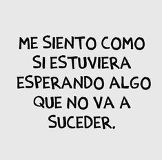 Find images and videos about quotes, phrases and frases on We Heart It - the app to get lost in what you love. The Words, More Than Words, Sad Quotes, Love Quotes, Inspirational Quotes, Spanish Quotes Love, Amor Quotes, Deep Quotes, Ex Amor