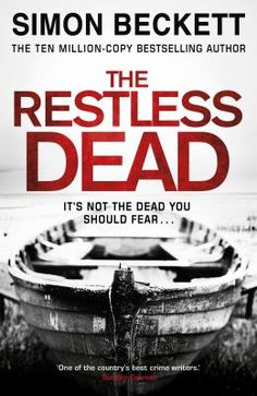The Restless Dead by Simon Beckett. Available from Doncaster Libraries. s, Dr David Hunter is facing an uncertain professional - and personal - future. So when he gets a call from Essex police, he's eager for the chance to assist them. A badly decomposed body has been found in a desolate area of tidal mudflats and saltmarsh called the Backwaters. Under pressure to close the case, the police want Hunter to help with the recovery and identification.