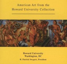 American Art from the Howard University Collection- Howard University Libraries - Image Index and Oral Narrations