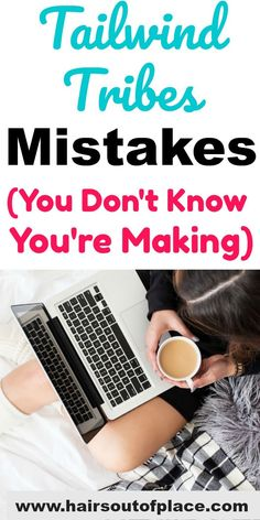 Mistakes you're making with Tailwind Tribes you don't even realize are keeping you from getting massive amounts of Pinterest traffic to your blog! #tailwind #tailwindtribes #pinterestmarketing #pinterest #bloggingtips #bloggerlife