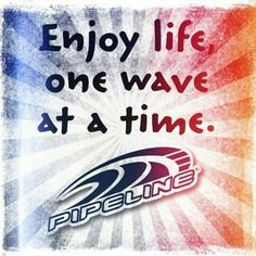 Nice little quote and logo from pipeline. Really smooth and clean with a nice gradient Tiki Party, Beach Party, Living In Puerto Rico, Surfing Quotes, Hawaiian Theme, Little Things Quotes, One Wave, Surf Trip, Surf Outfit
