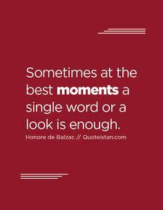 Sometimes at the best moments a single word or a look is enough. Moment Quotes, Me Quotes, Single Words, Good Advice, Quote Of The Day, Inspirational Quotes, Good Things, In This Moment, Motivation