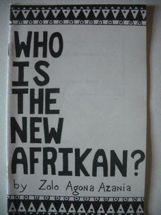Who is the new Afrikan? by Zolo Agona Azania,http://www.amazon.com/dp/B00072HC5M/ref=cm_sw_r_pi_dp_xBNatb0DBQZG4NAW $7.95
