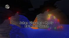 Johan Glossner - Reply [Epidemic Sound] Minecraft #8 1.8.9 1080P 60 fPS