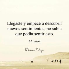 Y llegaste. Love Never Dies, Love Can, Love Phrases, Love Words, Romantic Love, Romantic Quotes, Wise Quotes, Poetry Quotes, Amor Quotes