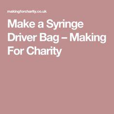 Make a Syringe Driver Bag – Making For Charity