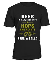 Beer Is Made From Hops Beer Is Salad T shirt  => Check out this shirt by clicking the image, have fun :) Please tag, repin & share with your friends who would love it. #hoodie #ideas #image #photo #shirt #tshirt #sweatshirt #tee #gift #perfectgift #birthday #Christmas