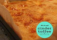 Share Tweet + 1 Mail Cinder toffee is a bonfire night classic and it only requires three cheap store cupboard ingredients. The smell of ...