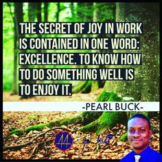 The secret of joy in work is contained in one word: excellence. To know how to do something well is to enjoy it. -- Pearl Buck http://ift.tt/1s5uXor  #branding #businessbook #coffeetime #businesswoman #instaquote #goviral #contentmarketing #branding101 #startuplife #doer #quotes #ayeakodaownit #designlife #mlm #smb #businesstraining #bestoftheday #cool #news #smmnews #socialmedianews #Jeunesse #networking #mlm #organo #youniquelashes #dontquit #ladypreneur #tlc #nerium #herbalife
