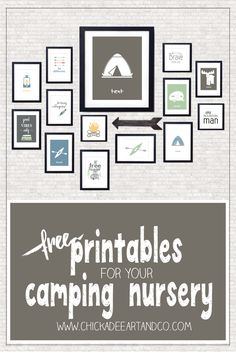 Create a fun, camping themed nursery for your little one with camping FREE printables from Chickadee Art and Company. Download and print for free.