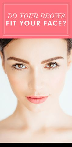 Do Your Brows Fit Your Face? #makeup #beauty #eyemakeup