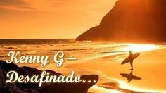 kenny g desafinado - YouTube