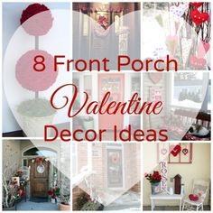 8 Adorable Front Porch Valentine Decor Ideas. So cute, I don't know which one is my favorite!