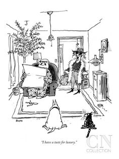 """""""I have a taste for luxury."""" - New Yorker Cartoon Poster Print by George Booth at the Condé Nast Collection"""