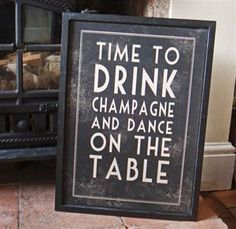Time to Drink Champagne Print (or tequila, or whiskey, or bourbon, or...)