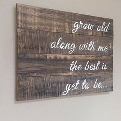 Grow Old Along With Me The Best Is Yet To Be by ThePinkHammerShop