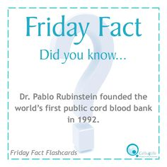 Friday Fact: Dr. Pablo Rubinstein founded the world's first public cord blood bank in 1992. www.Cells4Life.com
