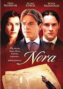 Nora is a 2000 film directed by Pat Murphy about Nora Barnacle and her husband, Irish author James Joyce. It stars Ewan McGregor as Joyce and Susan Lynch as the title character.