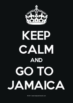 Keep calm and go to Jamaica :-)  (You ain' kiddin...without this skill you'll NEVER deal with us!!)