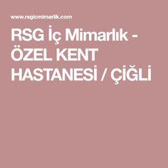 RSG İç Mimarlık - ÖZEL KENT HASTANESİ / ÇİĞLİ