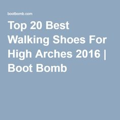 Top 20 Best Walking Shoes For High Arches 2019 d35b980061a