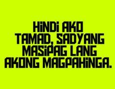 Hugot Lines Tagalog Funny, Tagalog Quotes Hugot Funny, Funny Qoutes, Jokes Quotes, Filipino Funny, Filipino Quotes, Pinoy Quotes, Truth Quotes, Me Quotes