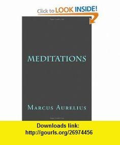 Meditations (9781613823026) Marcus Aurelius , ISBN-10: 1613823029  , ISBN-13: 978-1613823026 ,  , tutorials , pdf , ebook , torrent , downloads , rapidshare , filesonic , hotfile , megaupload , fileserve