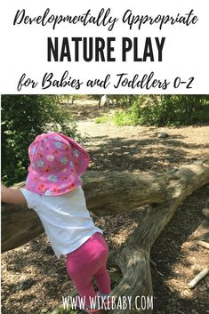 List of nature play activities for babies and toddlers ages 2 months, 6 months, 9 months, 1 year, 18 months, and 2 years old.  Nature play develops motor, cognitive, sensory and language skills. Use this list to help you get outside with your baby. Children are never too young to reap the benefits of nature nor to begin appreciating nature!