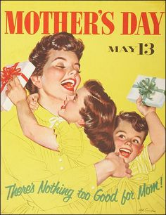 Mother's Day...There's nothing too good for Mom!