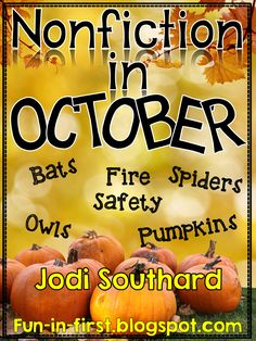 Amazing nonfiction unit for October that covers bats, spiders, owls, fire safety and pumpkins!