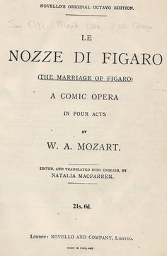 The Marriage of Figaro is an opera buffa in four acts composed in 1786 by Wolfgang Amadeus Mozart, with an Italian libretto written by Lorenzo Da Ponte.  782 MOZ