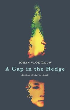 A Gap in the Hedge by Johan Vlok Louw