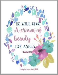I love that God can take my life and in exchange give me a crown of beauty instead of ashes. Amen! Get your free printable today at Seeking God: Free Printable Pages {New}