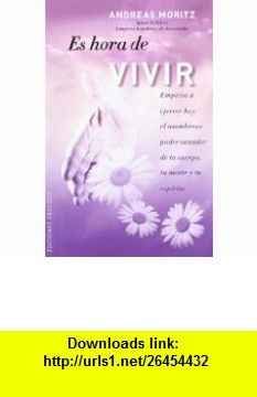 Es hora de vivir (Spanish Edition) (9788497777346) Andreas Moritz , ISBN-10: 8497777344  , ISBN-13: 978-8497777346 ,  , tutorials , pdf , ebook , torrent , downloads , rapidshare , filesonic , hotfile , megaupload , fileserve