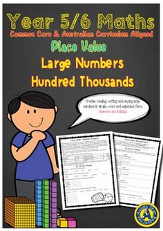 Grade 5 and 6 Mathematics - Place value  Hundred ThousandsLarge Numbers Hundred Thousands is a great resource for upper primary students to practise reading, writing and saying large numbers up to hundred thousands in simple, word and expanded form. This product has been designed to assist you in your teaching of place value and large numbers and the following skills:Develop understanding of the place value system using large numbers.Read, write and say large numbers.Record large numbers in…