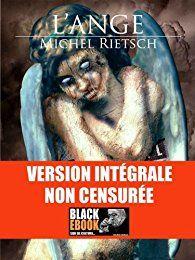 Critiques, citations, extraits de L'Ange: Version Intégrale de Michel Rietsch. Un loisir qui en vaut un autre. Ne se faisait-il pas plaisir comme n'i...