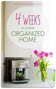 4 Weeks to a More Organized Home -- this is a fantastic, step-by-step series to walk you through getting more order in your home and life, in just 4 weeks!