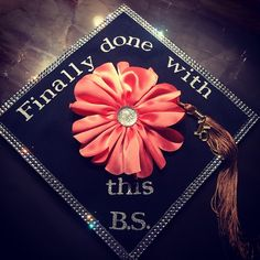 Finally done with this B.S.  Graduation cap