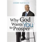 Jerry Savelle Ministries. Why God Wants You to Prosper