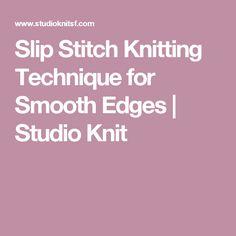 Slip Stitch Knitting Technique for Smooth Edges   Studio Knit