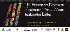 INVITO III Festival Cinema Ambiente e Diritti Umani in Americalatina - Roma 2012 ©MadeinMartin