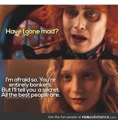 44 Ideas quotes alice in wonderland tim burton people Have I Gone Mad, Were All Mad Here, Mad Hatter Zitate, Crazy People, Good People, Citations Disney, Movie Quotes, Funny Quotes, Actor Quotes